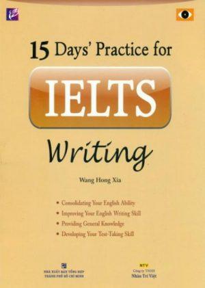 """Phần thi Writing của IELTS luôn được coi là phần """"khó nhằn"""" nhất đối với các sĩ tử. Nếu bạn đang có ý định luyện IELTS và chưa biết bắt đầu từ đâu với kỹ năng Writing thì chắc chắn bạn không thể bỏ qua cuốn sách """"15 Days' Practice for IELTS Writing""""."""