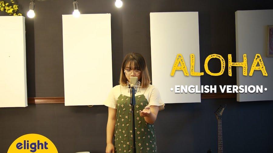 Học tiếng Anh qua bài hát Aloha (Elight Cover)