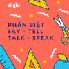 PHÂN BIỆT SAY – TELL – TALK – SPEAK