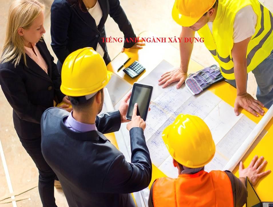 Tiếng Anh chuyên ngành xây dựng được coi là chuyên ngành khó do đặc thù của ngành tương đối rộng