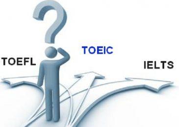 Nên chọn TOEIC TOEFL iBT hay IELTS Academic?