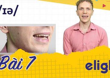 22 ngày học phát âm tiếng Anh cùng Elight – Ngày 7: Phát âm cặp âm /ɪə/ và /eə/