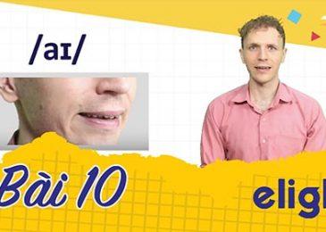 22 ngày học phát âm tiếng Anh cùng Elight – Ngày 10: Phát âm cặp âm /aɪ/ và /ɔɪ/