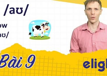 22 ngày học phát âm tiếng Anh cùng Elight – Ngày 9: Phát âm cặp âm /aʊ/ và /eɪ/
