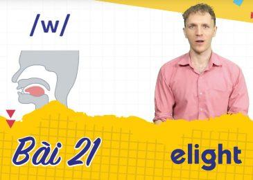22 ngày học phát âm tiếng Anh cùng Elight – Ngày 21: Phát âm cặp âm /w/ và /j/
