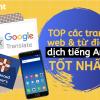Điểm danh top 5 Website và App Dịch Tiếng Anh sang Tiếng Việt tốt nhất!