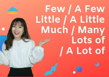 Phân biệt few a few little a little much many lots of a lot of