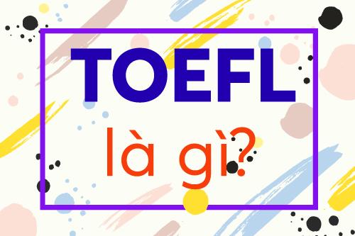 TOEFL là gì?