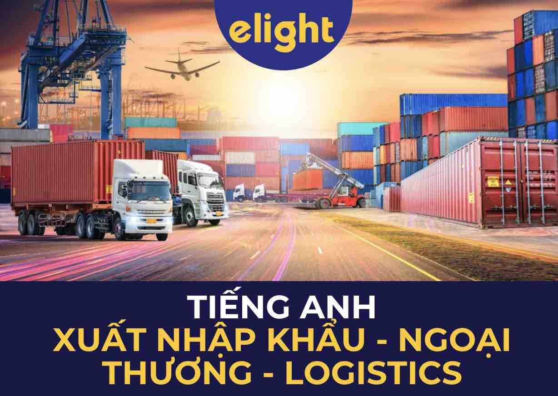 Tiếng Anh Xuất nhập khẩu Logistics