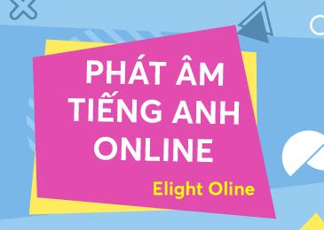 Khóa học phát âm tiếng Anh online tại Elight Online