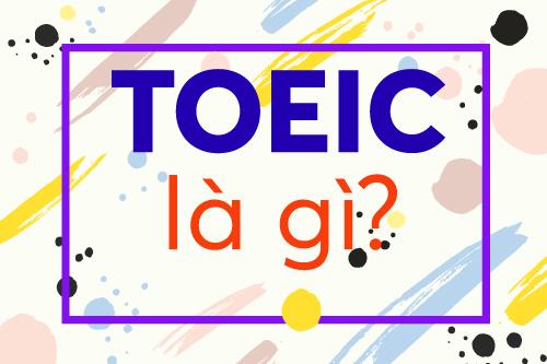 TOEIC là gì?