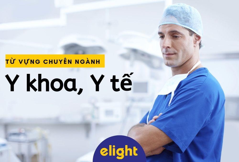 Từ vựng tiếng Anh chuyên ngành y khoa, y tế