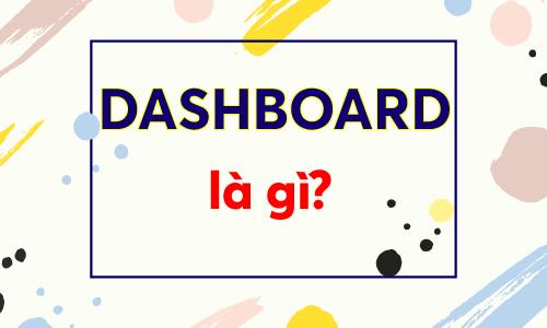 Dashbard là gì?