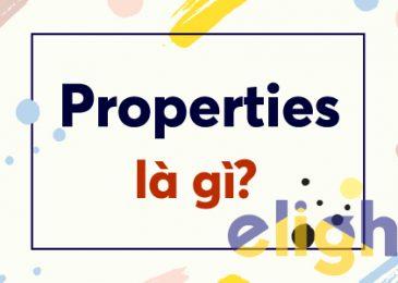 Properties là gì?