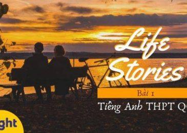 Từ vựng tiếng Anh lớp 12 – Unit 1: Life Stories