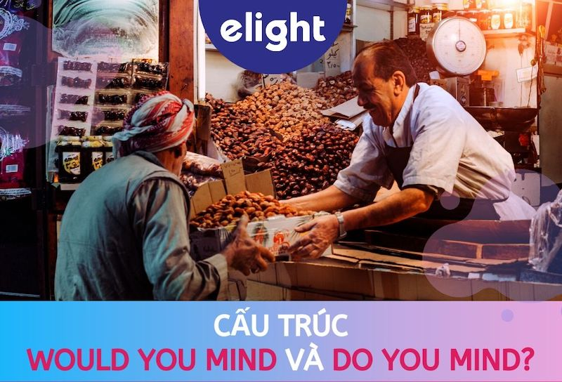 cách dùng would you mind và do you mind