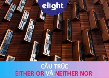 Either Or và Neither Nor: Hướng dẫn cách sử dụng chi tiết cấu trúc này