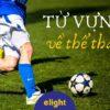 Từ vựng về các môn thể thao bằng tiếng Anh – Sport
