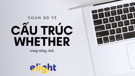 cấu trúc whether, whether ... or
