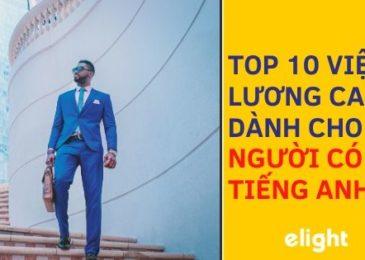 Top 10 Ngành Nghề Công Việc Hot Lương Cao Dành Cho Người Có Tiếng Anh
