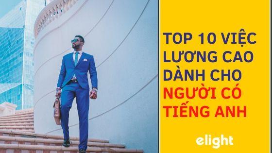 Top 10 công việc lương cao dành cho người có tiếng ANh