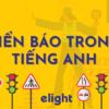 Trọn bộ từ vựng tiếng Anh về biển báo giao thông