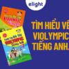 Tìm hiểu từ A đến Z về Violympic tiếng Anh!