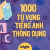 1000 từ vựng tiếng Anh thông dụng cần học để giỏi tiếng Anh!