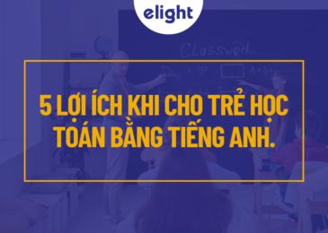 5 lợi ích khi cho trẻ học Toán bằng Tiếng Anh ngay từ khi còn nhỏ