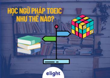 Học ngữ pháp TOEIC như thế nào là hiệu quả nhất?