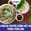 50 món ăn truyền thống Việt Nam trong tiếng Anh được gọi là gì?