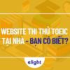3 website thi thử TOEIC tại nhà – bạn đã biết để thử chưa?