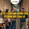 10 từ tiếng Anh không nên sử dụng nơi công sở dành cho người đi làm
