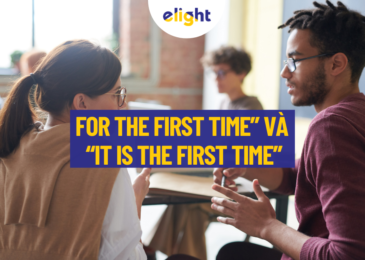 "Phân biệt ""For the first time"" và ""It is the first time"" trong tiếng Anh"