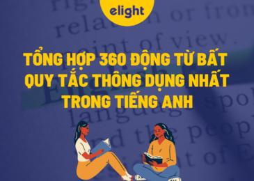 360 động từ bất quy tắc thông dụng nhất trong tiếng Anh