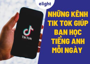 Những kênh Tik Tok giúp bạn học tiếng Anh mỗi ngày mà bạn nên biết