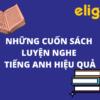 Những cuốn sách luyện nghe tiếng Anh hiệu quả