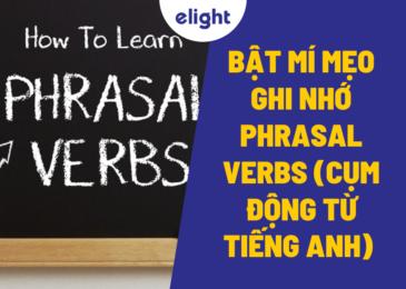 Bật mí mẹo ghi nhớ Phrasal verbs (Cụm động từ tiếng Anh) dễ dàng hơn