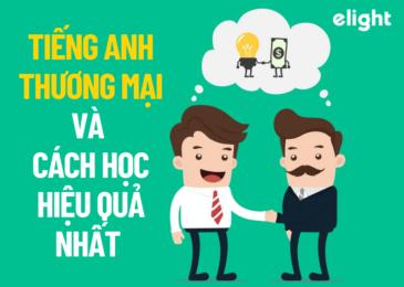 Tiếng Anh thương mại và cách học tiếng Anh hiệu quả nhất
