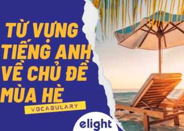 Trọn bộ từ vựng tiếng Anh về chủ đề mùa hè dành cho bạn