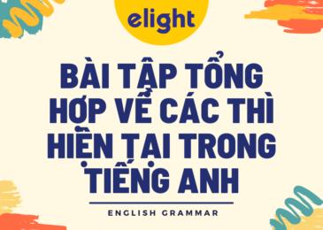 Bài tập tổng hợp về các thì hiện tại trong tiếng Anh