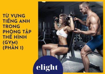 Từ vựng tiếng Anh về phòng tập thể hình (gym) (phần 1)