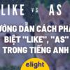 """Hướng dẫn cách phân biệt """"like"""", """"as"""" trong tiếng Anh đầy đủ nhất!"""