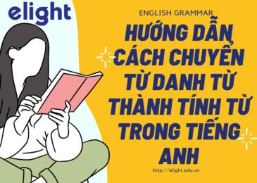 Hướng dẫn cách chuyển từ danh từ thành tính từ trong tiếng Anh