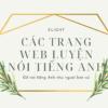 Top 10 trang web giúp luyện nói tiếng Anh như người bản xứ