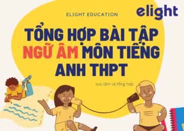 Tổng hợp bài tập ngữ âm môn tiếng Anh THPT
