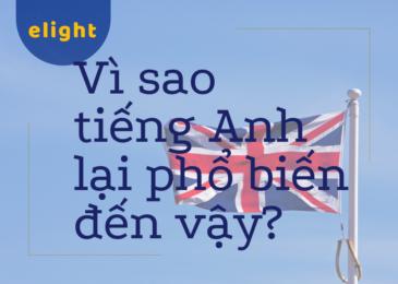 Tại sao tiếng Anh là ngôn ngữ phổ biến nhất thế giới