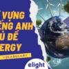 Từ vựng tiếng Anh về chủ đề: ENERGY