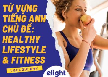 Từ vựng tiếng Anh chủ đề: HEALTHY LIFESTYLE & FITNESS