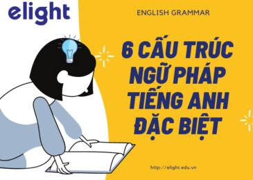 6 Cấu trúc ngữ pháp tiếng anh đặc biệt